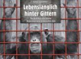"PK: ""Grundrechte für Menschenaffen – Lebenslänglich hinter Gittern"""