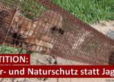 Petition: Tier- und Naturschutz statt Jagd
